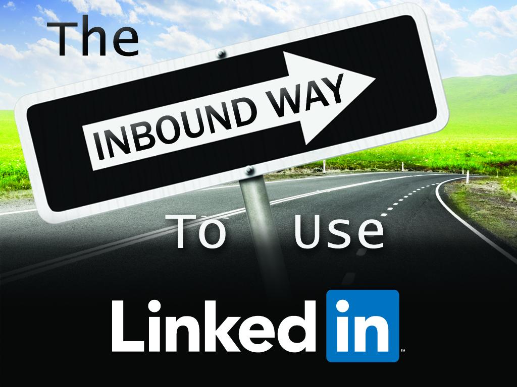 Inbound Way to Use LinkedIn